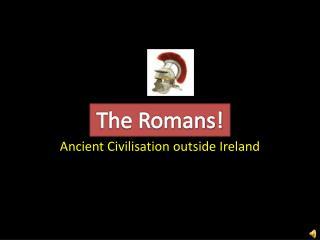 Ancient Civilisation outside Ireland
