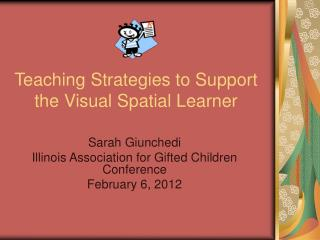 Teaching Strategies to Support the Visual Spatial Learner