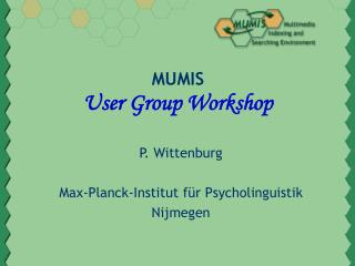 MUMIS User Group Workshop