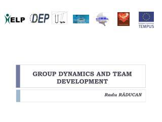 GROUP DYNAMICS AND TEAM DEVELOPMENT
