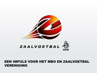 Een impuls voor het MBO en zaalvoetbal vereniging