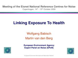 Linking Exposure To Health Wolfgang Babisch Martin van den Berg