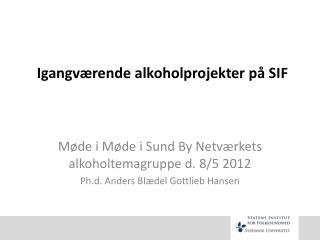 Igangv�rende alkoholprojekter p� SIF