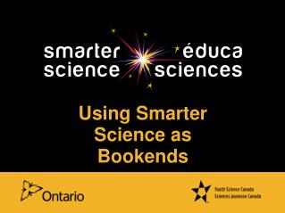 Using Smarter Science as Bookends