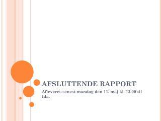 AFSLUTTENDE RAPPORT