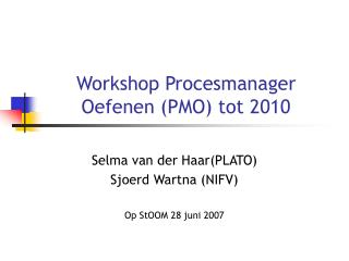 Workshop Procesmanager Oefenen (PMO) tot 2010