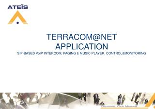 TERRACOM@NET APPLICATION SIP-BASED VoIP INTERCOM, PAGING & MUSIC PLAYER, CONTROL&MONITORING
