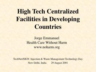 High Tech Centralized Facilities in Developing Countries