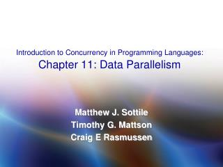Introduction to Concurrency in Programming Languages:  Chapter 11: Data Parallelism