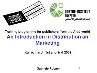 Training programme for publishers from the Arab world An Introduction in Distribution an Marketing