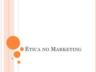 Ética no Marketing