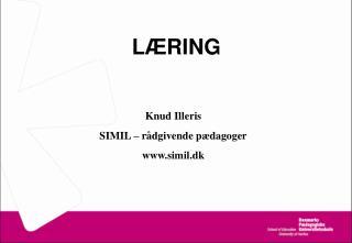 LÆRING  Knud Illeris SIMIL – rådgivende pædagoger simil.dk
