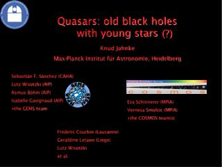 Quasars: old black holes with young stars Knud Jahnke