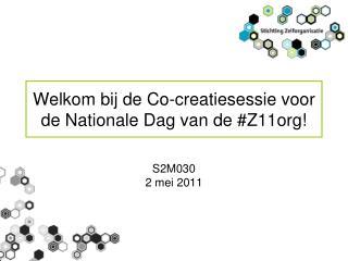Welkom bij de Co-creatiesessie voor de Nationale Dag van de #Z11org!