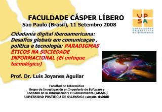 FACULDADE CÁSPER LÍBERO Sao Paulo (Brasil), 11 Setembro 2008