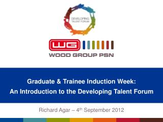 Graduate & Trainee Induction Week: An Introduction to the Developing Talent Forum