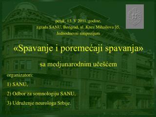 organizatori: 1) SANU, 2) Od bor  za  somnologiju  SANU, 3) Udruženje neurologa Srbije .