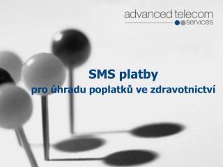SMS platby pro úhradu poplatků ve zdravotnictví