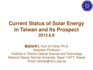 ????? Kuo-Jui Hsiao Ph.D. Assistant Professor Institute of  Electro-Optical Science and Technology