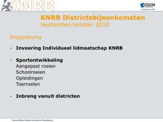 Programma Invoering Individueel lidmaatschap KNRB Sportontwikkeling Aangepast roeien