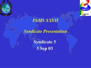 PAMS XXVII  Syndicate Presentation