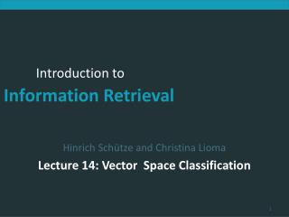 Hinrich Sch�tze and Christina Lioma Lecture 14: Vector  Space Classification