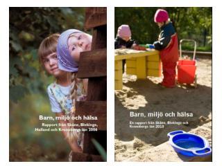 Den nationella barnmiljöhälsoenkäten Skolungdomsenkäter i länen (Skåne 2012) Förskoleenkäter