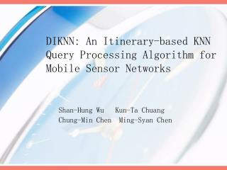 DIKNN: An Itinerary-based KNN Query Processing Algorithm for Mobile Sensor Networks