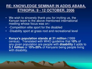 RE: KNOWLEDGE SEMINAR IN ADDIS ABABA, ETHIOPIA: 9 - 12 OCTOBER, 2006