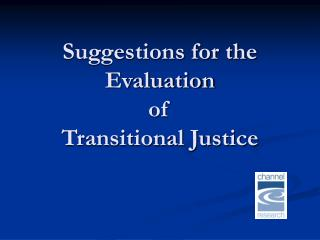 Suggestions for the Evaluation of  Transitional Justice