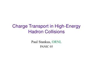 Charge Transport in High-Energy Hadron Collisions
