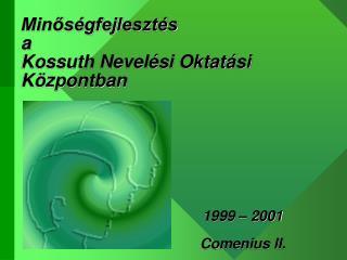 Minőségfejlesztés a Kossuth Nevelési Oktatási Központban