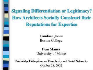 Candace Jones Boston College Ivan Manev University of Maine