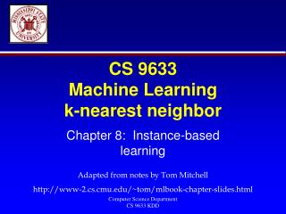 CS 9633 Machine Learning k-nearest neighbor