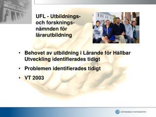 UFL - Utbildnings- och forsknings-n mnden f r l rarutbildning