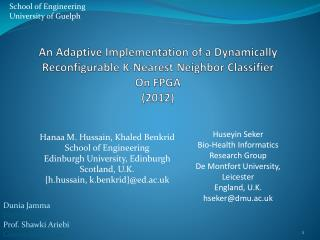 Hanaa M. Hussain, Khaled Benkrid School of Engineering Edinburgh University, Edinburgh