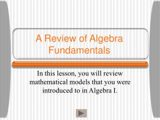 A Review of Algebra Fundamentals