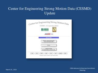 Center for Engineering Strong Motion Data (CESMD)  Update