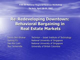 Re-Redeveloping Downtown: Behavioral Bargaining in  Real Estate Markets