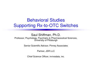 Behavioral Studies  Supporting Rx-to-OTC Switches