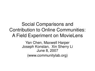 Social Comparisons and  Contribution to Online Communities:  A Field Experiment on MovieLens