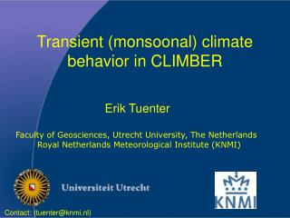 Transient (monsoonal) climate behavior in CLIMBER