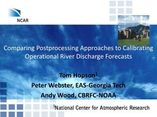 Comparing Postprocessing Approaches to Calibrating Operational River Discharge Forecasts