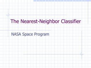 The Nearest-Neighbor Classifier