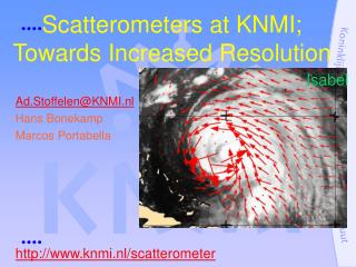 Scatterometers at KNMI; Towards Increased Resolution