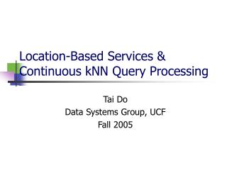 Location-Based Services & Continuous kNN Query Processing