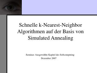 Schnelle k-Nearest-Neighbor Algorithmen auf der Basis von Simulated Annealing