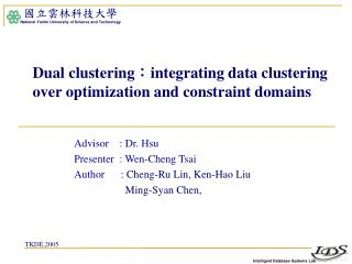 Dual clustering : integrating data clustering over optimization and constraint domains