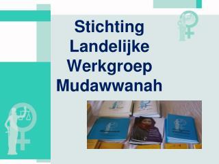 Stichting Landelijke Werkgroep Mudawwanah