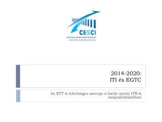 2014-2020:  ITI és EGTC